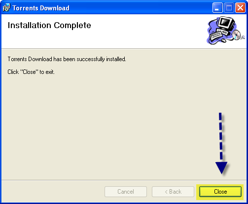 "As soon as the installation is complete, you will be prompted with a confirmation window. click ""Close"""